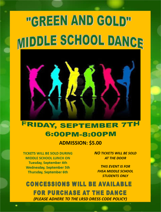 The Green and Gold Dance Middle School Dance will be held from 6 to 8 pm on Friday, Sept. 7. Tickets will be sold during lunch Tuesday-Thursday, Sept. 4-6.
